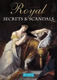Royal Secrets & Scandals