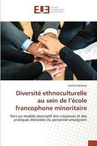 Diversite Ethnoculturelle Au Sein de L'Ecole Francophone Minoritaire