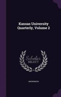 Kansas University Quarterly, Volume 2