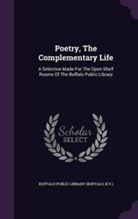 Poetry, the Complementary Life
