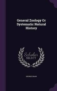 General Zoology or Systematic Natural History