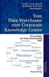 Vom Data Warehouse Zum Corporate Knowledge Center: Proceedings Der Data Warehousing 2002
