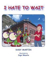 I Hate to Wait