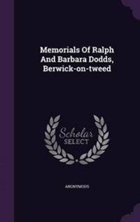 Memorials of Ralph and Barbara Dodds, Berwick-On-Tweed