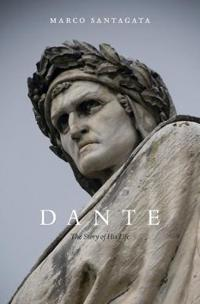 Dante: The Story of His Life