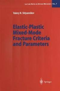 Elastic-Plastic Mixed-Mode Fracture Criteria and Parameters