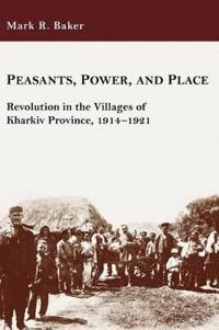Peasants, Power, and Place
