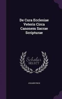 de Cura Ecclesiae Veteris Circa Canonem Sacrae Scripturae