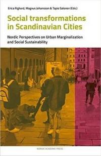 Social Transformations in Scandinavian Cities: Nordic Perspectives on Urban Marginalisation and Social Sustainability