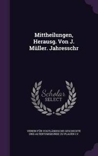 Mittheilungen, Herausg. Von J. Muller. Jahresschr