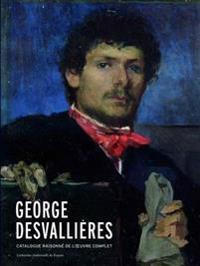 Georges Desvallieres: Catalogue Raisonne