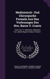 Medizinisch- Und Chirurgische Formeln Aus Den Vorlesungen Des Hrn. Baron V. Crantz