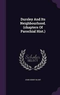 Dursley and Its Neighbourhood. (Chapters of Parochial Hist.)
