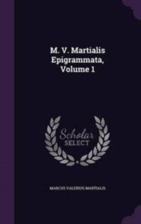 M. V. Martialis Epigrammata, Volume 1