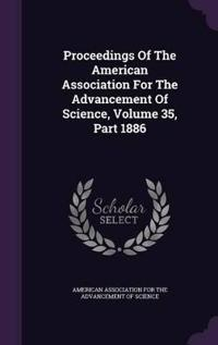 Proceedings of the American Association for the Advancement of Science, Volume 35, Part 1886