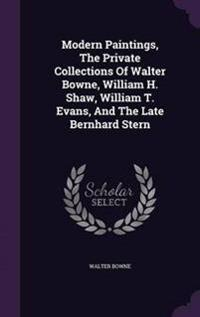 Modern Paintings, the Private Collections of Walter Bowne, William H. Shaw, William T. Evans, and the Late Bernhard Stern