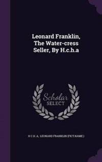 Leonard Franklin, the Water-Cress Seller, by H.C.H.a
