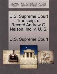 U.S. Supreme Court Transcript of Record Andrew G. Nelson, Inc. V. U. S.