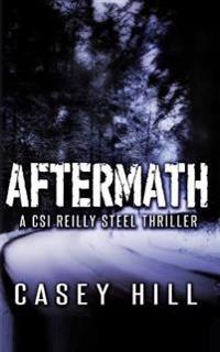 Aftermath: Csi Reilly Steel #6