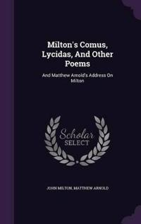 Milton's Comus, Lycidas, and Other Poems