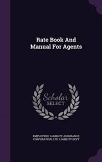 Rate Book and Manual for Agents