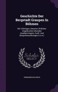 Geschichte Der Bergstadt Graupen in Bohmen