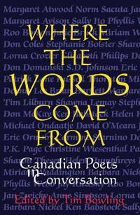 Where the Words Come from: Canadian Poets in Conversation