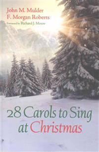 28 Carols to Sing at Christmas