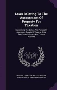 Laws Relating to the Assessment of Property for Taxation