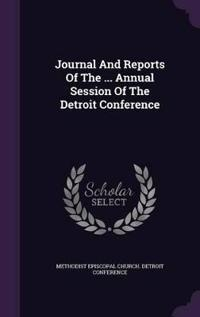 Journal and Reports of the ... Annual Session of the Detroit Conference