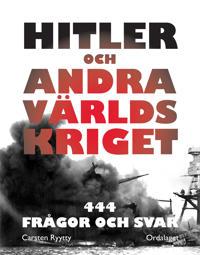 Hitler och andra världskriget : 444 frågor och svar