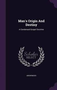 Man's Origin and Destiny