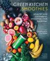 Green kitchen smoothies - healthy and colourful smoothies for everyday