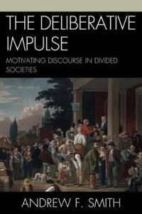 The Deliberative Impulse