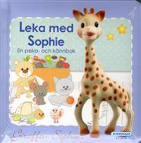 Leka med Sophie - en peka- och kännbok