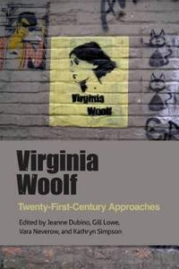 Virginia Woolf: Twenty-First-Century Approaches