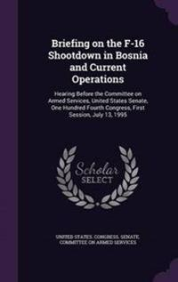 Briefing on the F-16 Shootdown in Bosnia and Current Operations