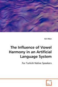 The Influence of Vowel Harmony in an Artificial Language System