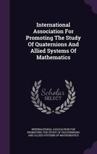 International Association for Promoting the Study of Quaternions and Allied Systems of Mathematics