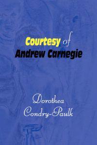 Courtesy of Andrew Carnegie