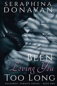 Been Loving You Too Long: The Duchamps Dynasty Series