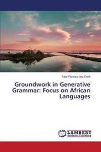 Groundwork in Generative Grammar