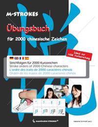 Übungsbuch Für Chinesische Zeichen: Strichfolgen Für 2000 Chinesische Kurzzeichen
