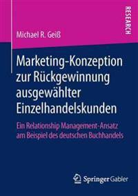 Marketing-konzeption Zur R ckgewinnung Ausgew hlter Einzelhandelskunden