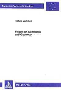 Papers on Semantics and Grammar