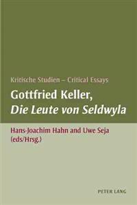 Gottfried Keller, Die Leute Von Seldwyla: Kritische Studien - Critical Essays