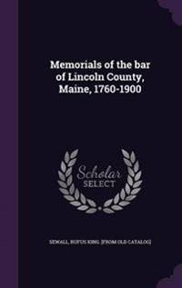 Memorials of the Bar of Lincoln County, Maine, 1760-1900