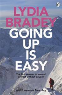 Going Up Is Easy: The First Woman to Ascend Everest Without Oxygen