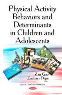 Physical Activity Behaviors and Determinants in Children and Adolescents