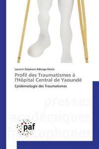 Profil Des Traumatismes a Lhopital Central de Yaounde